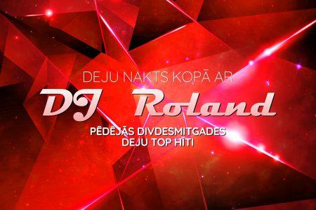 Deju nakts kopā ar DJ Roland