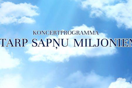 """Koncertprogrammas """"Starp sapņu miljoniem"""" video reklāma"""